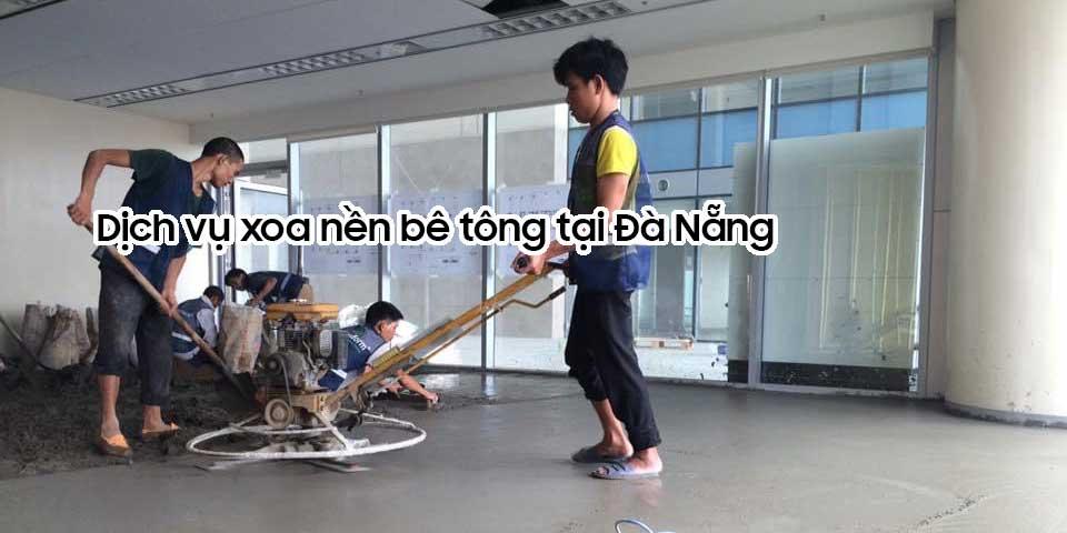 Dịch vụ xoa nền bê tông chuyên nghiệp tại Đà Nẵng