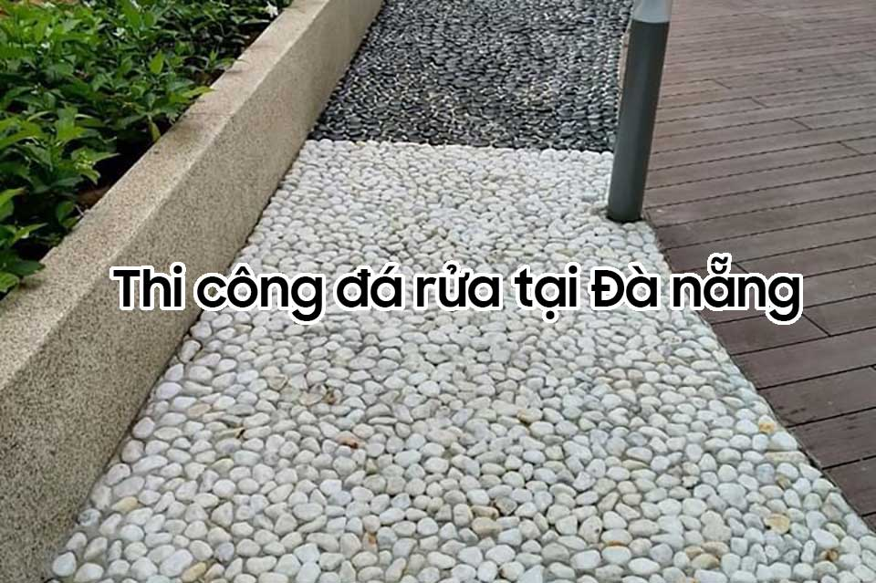Thi công đá rửa tại Đà Nẵng