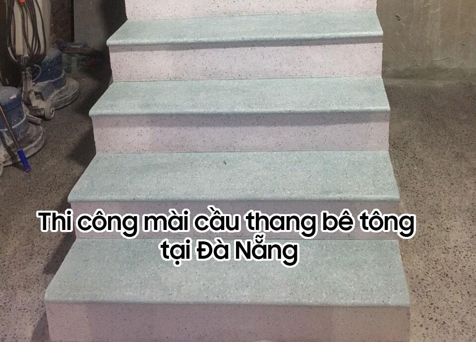 Thi công mài cầu thang bê tông tại Đà Nẵng